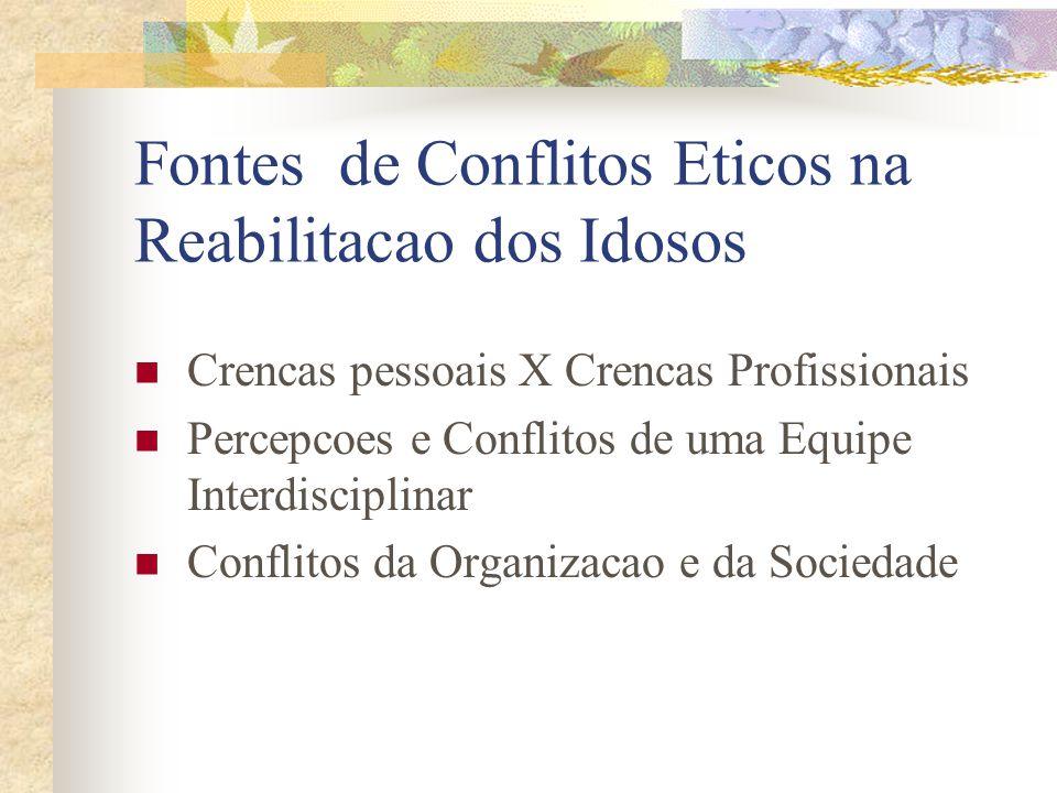 Fontes de Conflitos Eticos na Reabilitacao dos Idosos