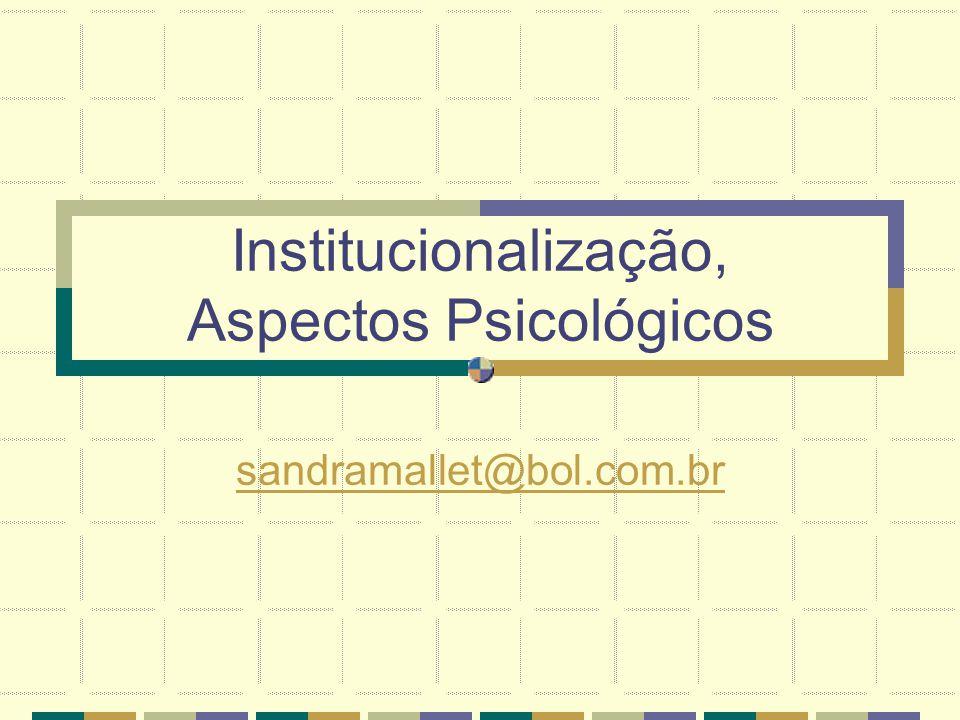 Institucionalização, Aspectos Psicológicos