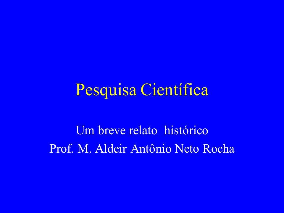 Um breve relato histórico Prof. M. Aldeir Antônio Neto Rocha