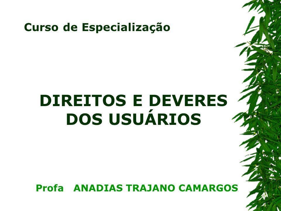 DIREITOS E DEVERES DOS USUÁRIOS