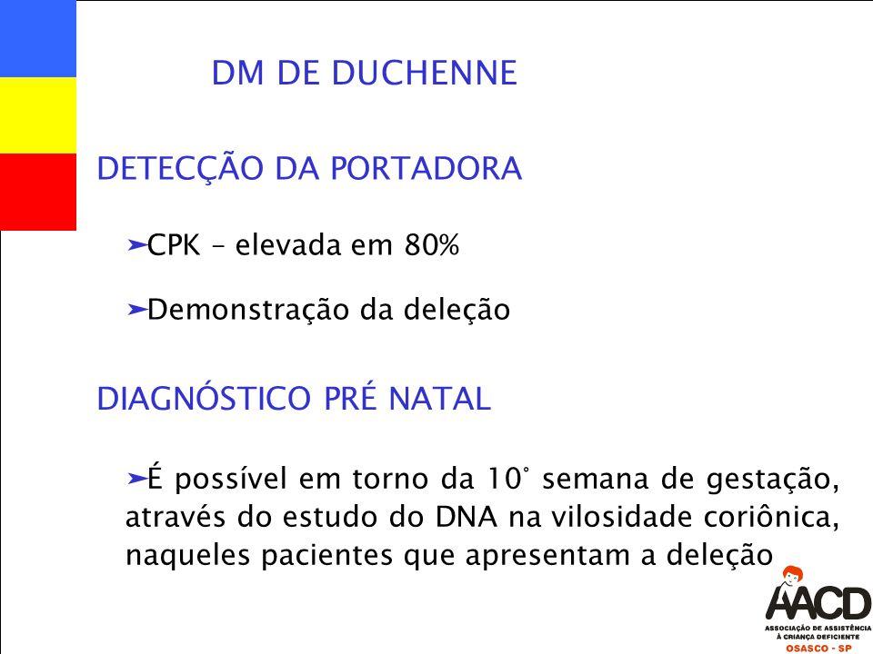 DM DE DUCHENNE DETECÇÃO DA PORTADORA DIAGNÓSTICO PRÉ NATAL