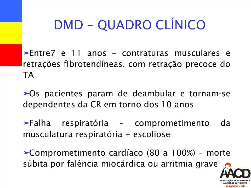 DMD – QUADRO CLÍNICO Entre7 e 11 anos – contraturas musculares e retrações fibrotendíneas, com retração precoce do TA.