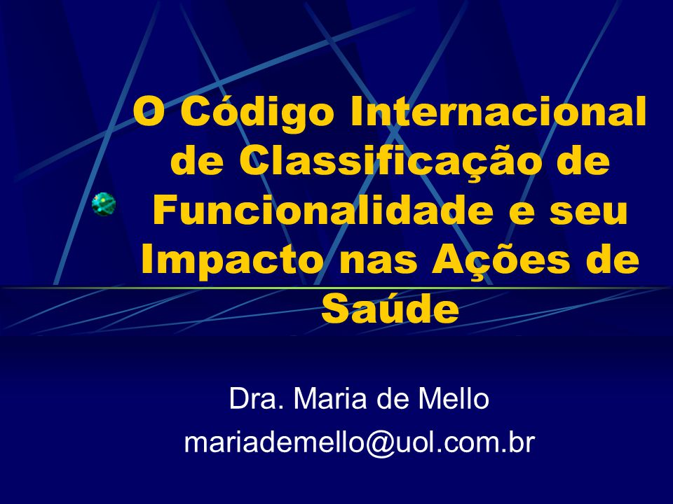 Dra. Maria de Mello mariademello@uol.com.br
