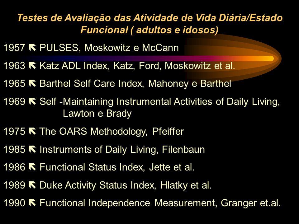 Testes de Avaliação das Atividade de Vida Diária/Estado Funcional ( adultos e idosos)