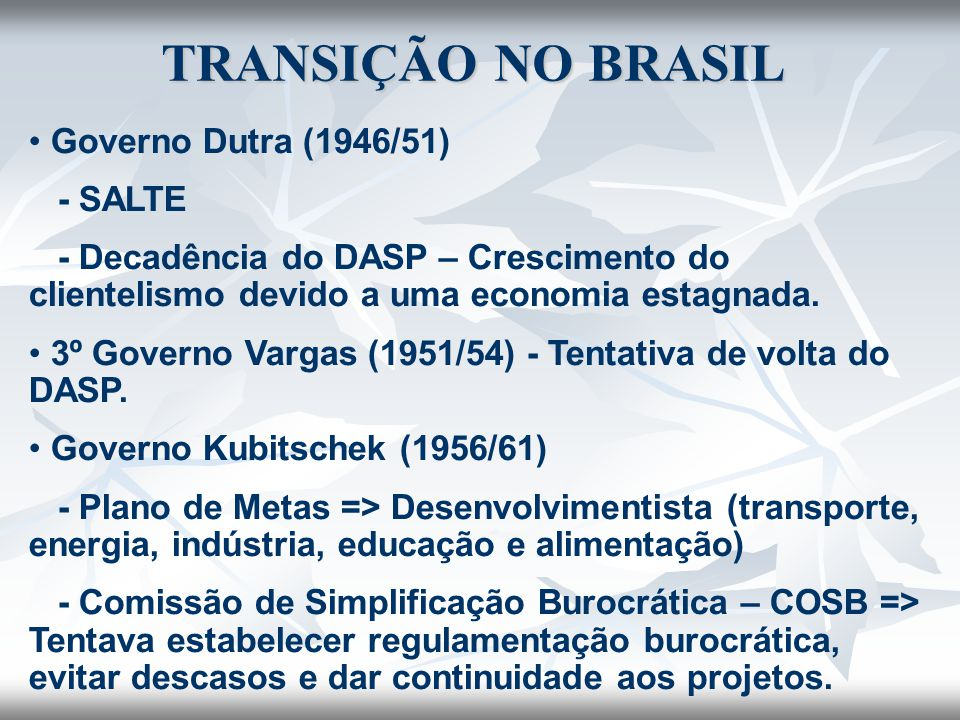 TRANSIÇÃO NO BRASIL Governo Dutra (1946/51) - SALTE
