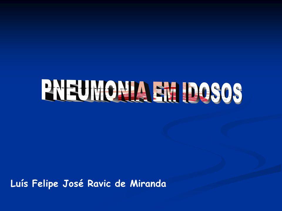 PNEUMONIA EM IDOSOS Luís Felipe José Ravic de Miranda
