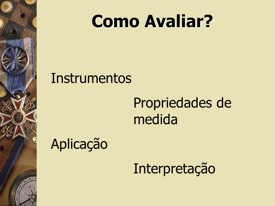 Como Avaliar Instrumentos Propriedades de medida Aplicação