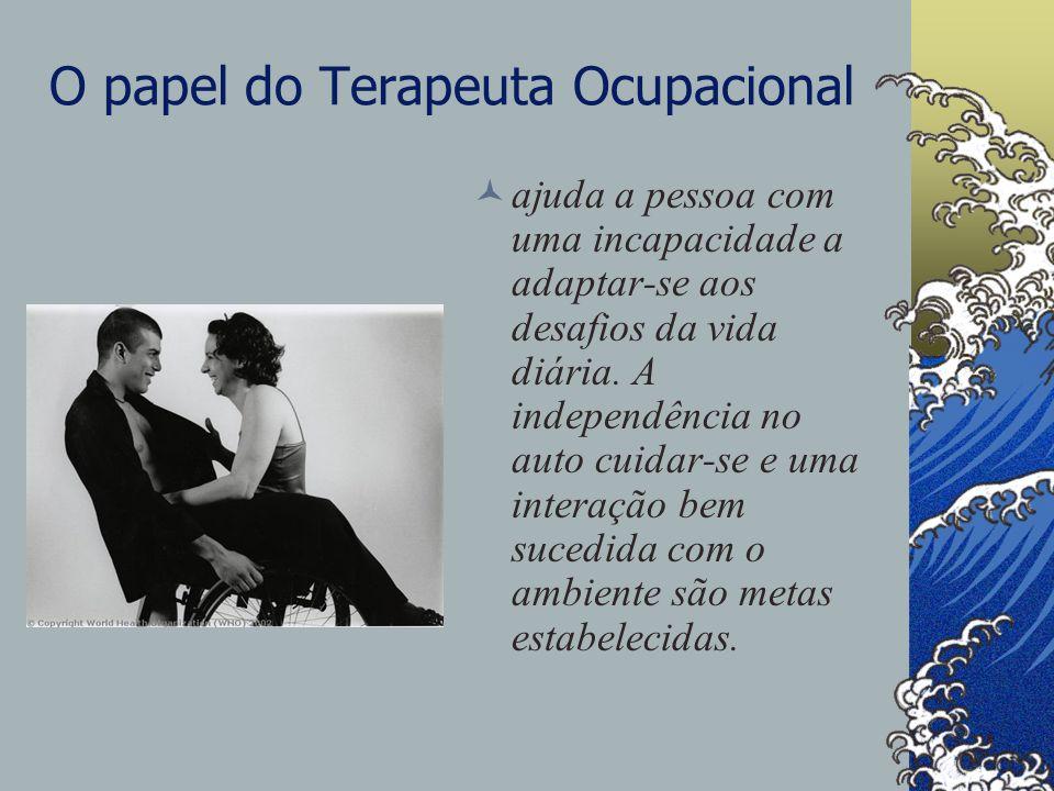 O papel do Terapeuta Ocupacional