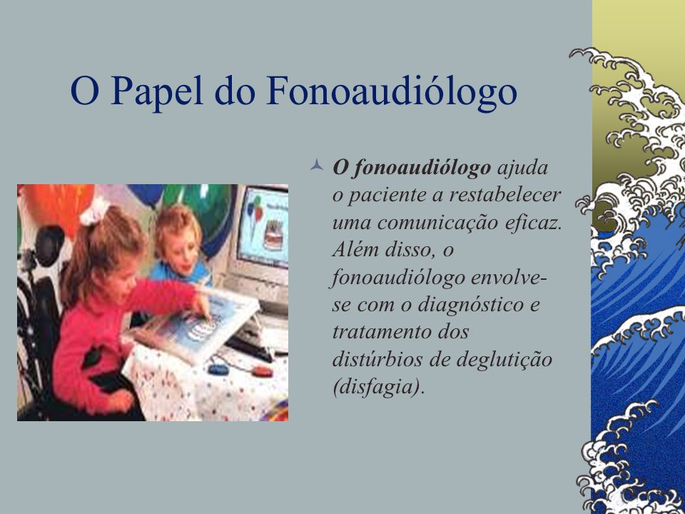 O Papel do Fonoaudiólogo