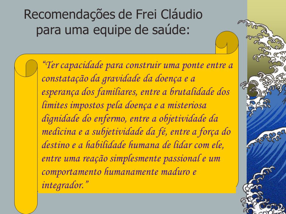 Recomendações de Frei Cláudio para uma equipe de saúde: