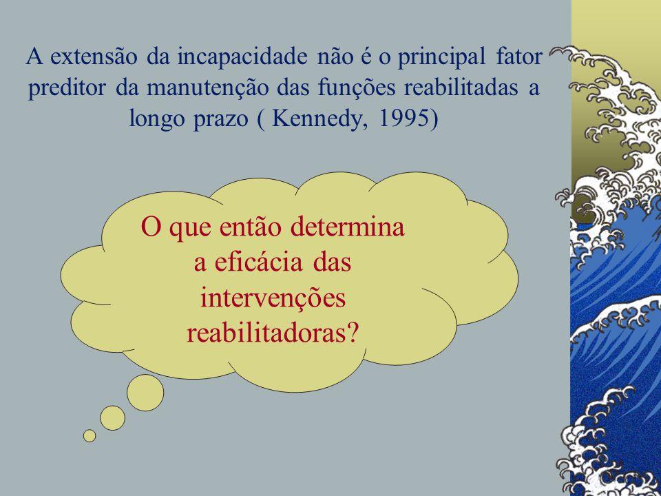 O que então determina a eficácia das intervenções reabilitadoras