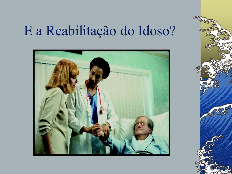 E a Reabilitação do Idoso