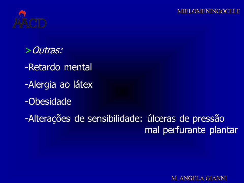 Outras: Retardo mental. Alergia ao látex. Obesidade.