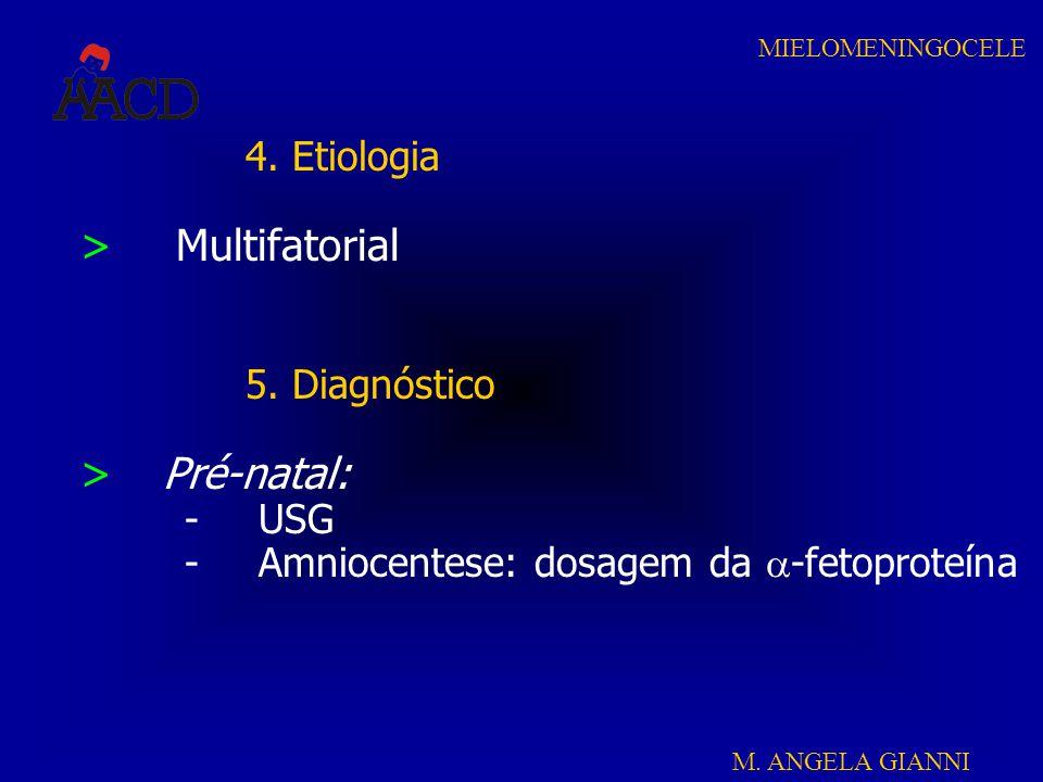 Multifatorial Pré-natal: 4. Etiologia 5. Diagnóstico USG