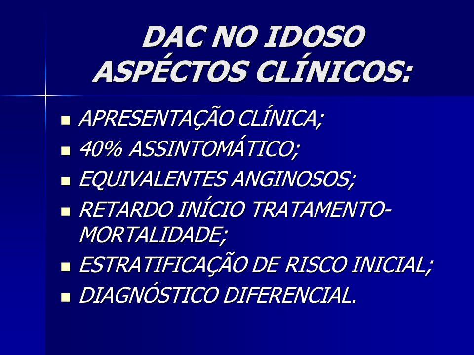 DAC NO IDOSO ASPÉCTOS CLÍNICOS: