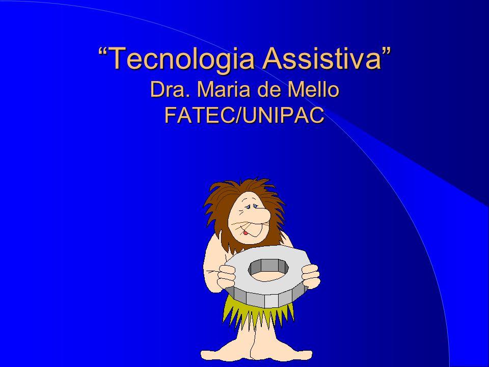 Tecnologia Assistiva Dra. Maria de Mello FATEC/UNIPAC