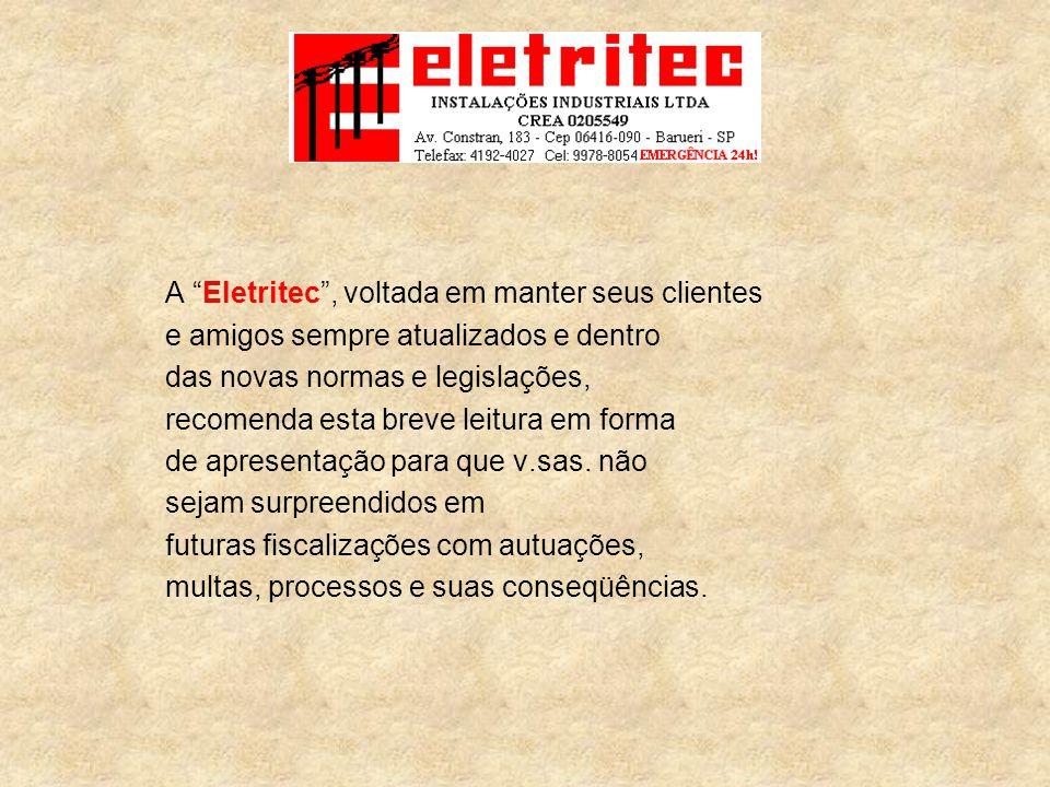 A Eletritec , voltada em manter seus clientes