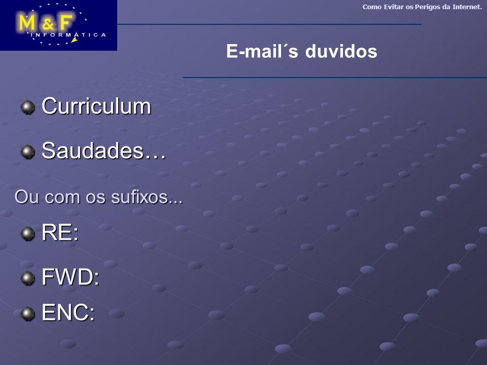 Curriculum Saudades… RE: FWD: ENC: E-mail´s duvidos