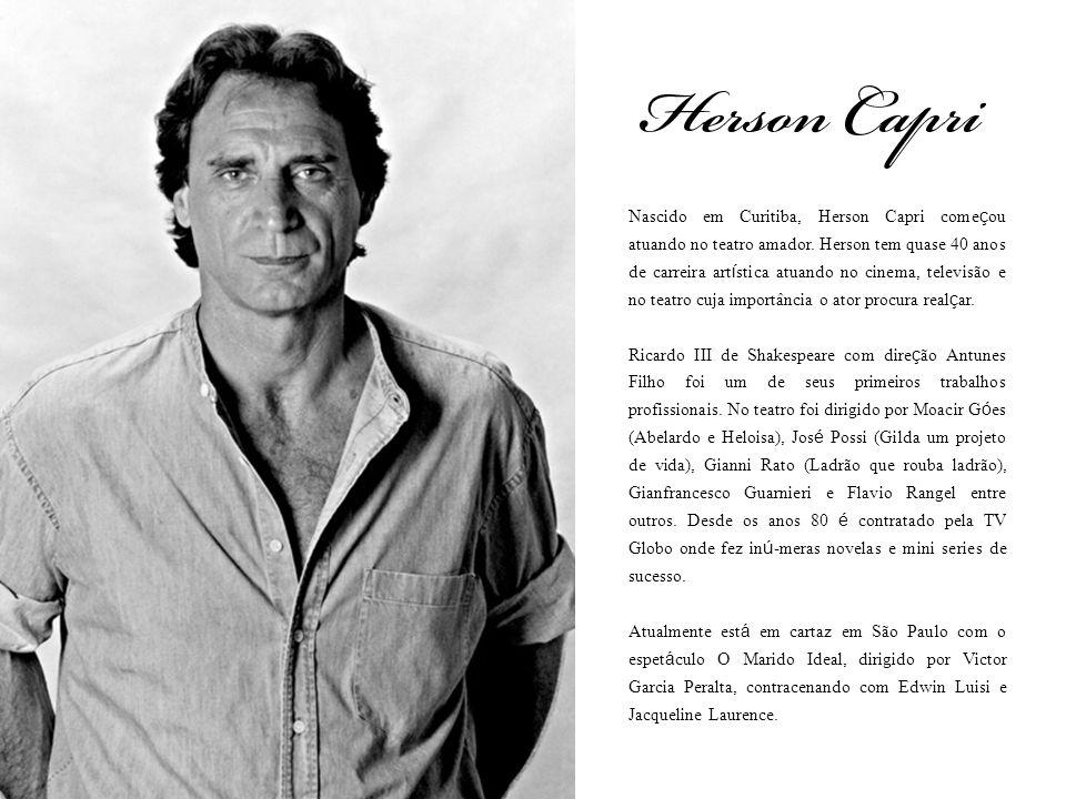 Nascido em Curitiba, Herson Capri começou atuando no teatro amador