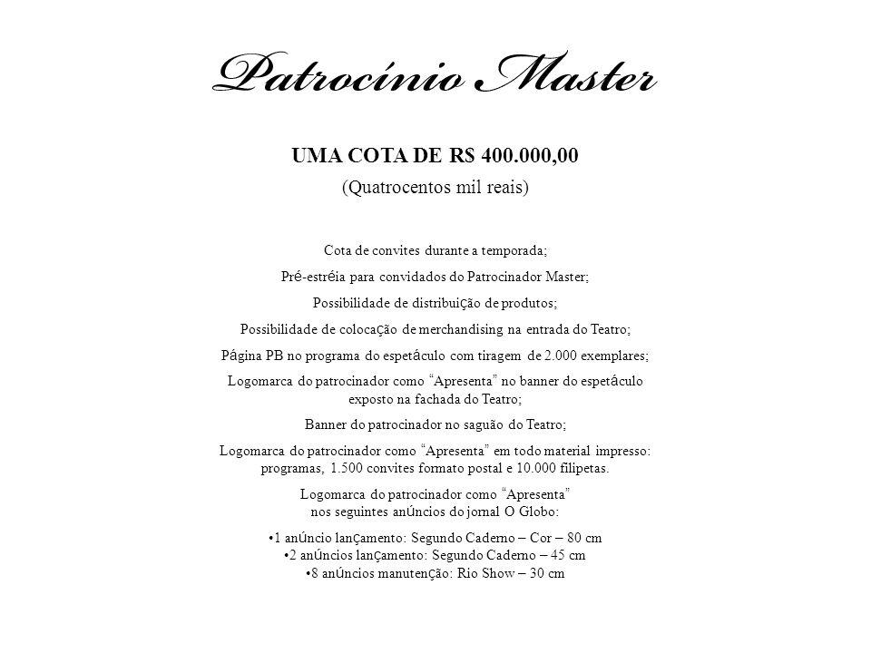 UMA COTA DE R$ 400.000,00 (Quatrocentos mil reais)