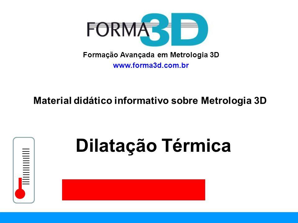 Dilatação Térmica Material didático informativo sobre Metrologia 3D