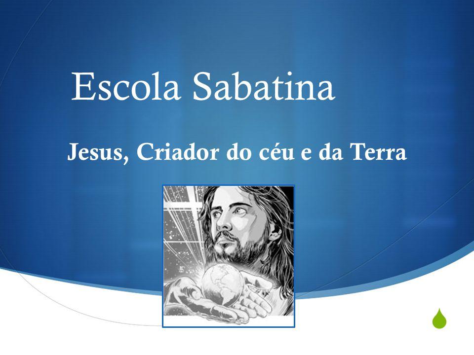 Jesus, Criador do céu e da Terra