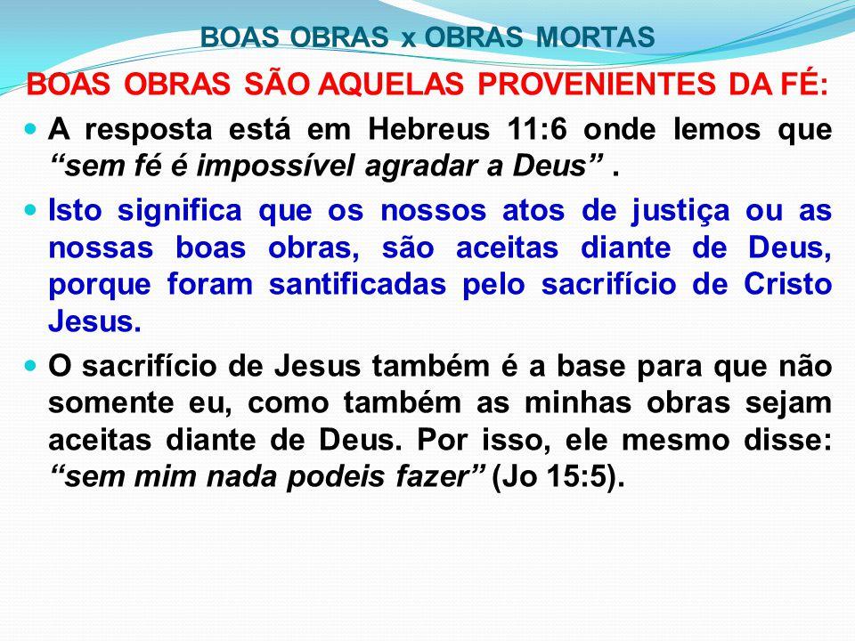 BOAS OBRAS x OBRAS MORTAS