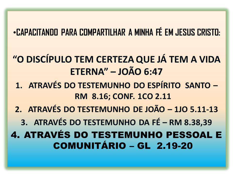 O DISCÍPULO TEM CERTEZA QUE JÁ TEM A VIDA ETERNA – JOÃO 6:47