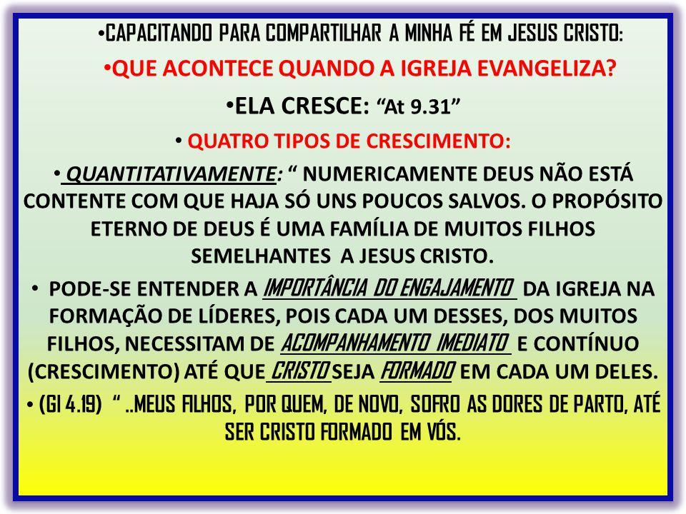 ELA CRESCE: At 9.31 QUE ACONTECE QUANDO A IGREJA EVANGELIZA