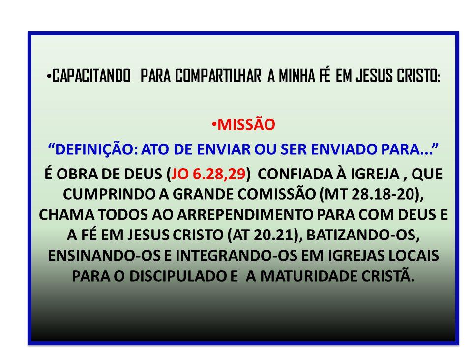 CAPACITANDO PARA COMPARTILHAR A MINHA FÉ EM JESUS CRISTO: MISSÃO