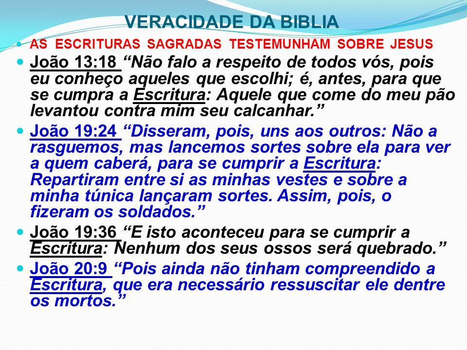 VERACIDADE DA BIBLIA AS ESCRITURAS SAGRADAS TESTEMUNHAM SOBRE JESUS.