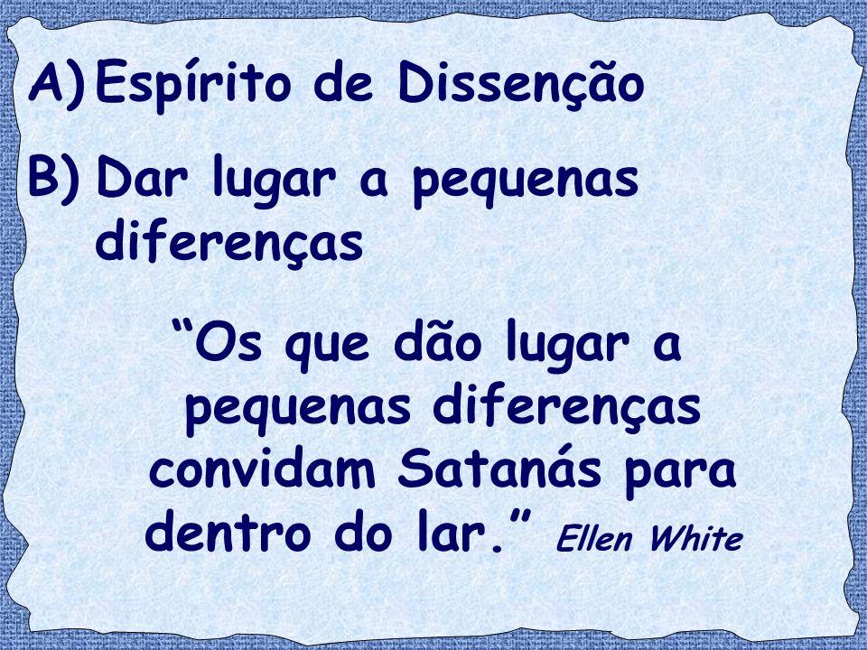 Espírito de Dissenção Dar lugar a pequenas diferenças.