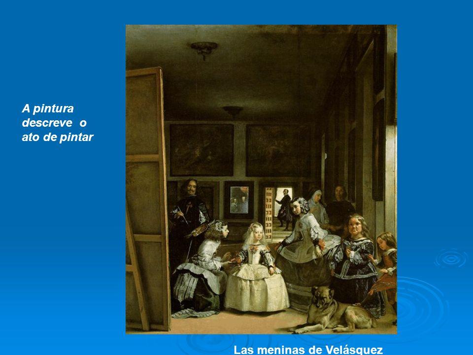 A pintura descreve o ato de pintar