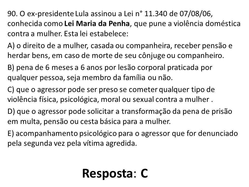 90. O ex-presidente Lula assinou a Lei n° 11