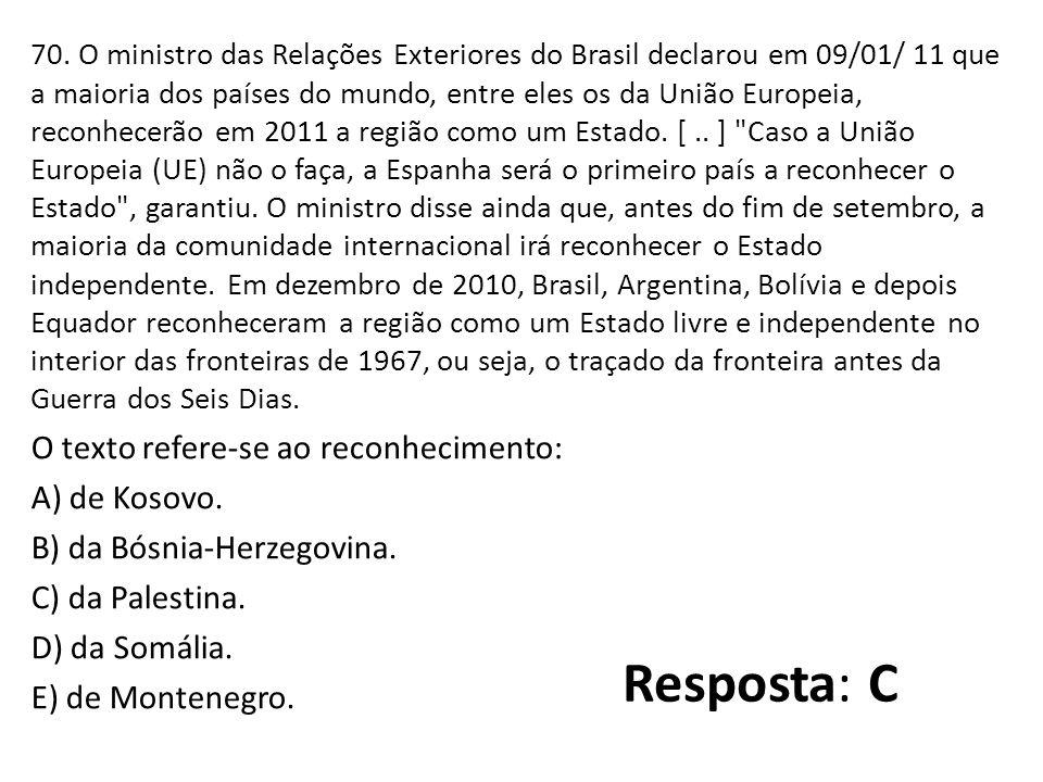 Resposta: C O texto refere-se ao reconhecimento: A) de Kosovo.