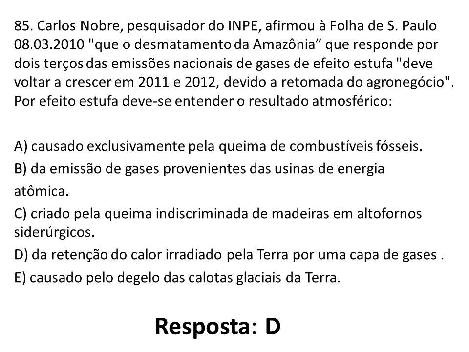 85. Carlos Nobre, pesquisador do INPE, afirmou à Folha de S. Paulo 08