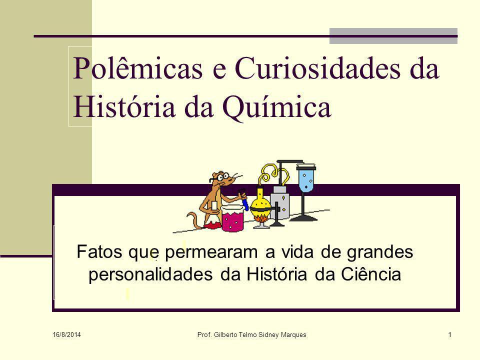 Polêmicas e Curiosidades da História da Química