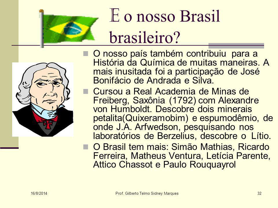 E o nosso Brasil brasileiro