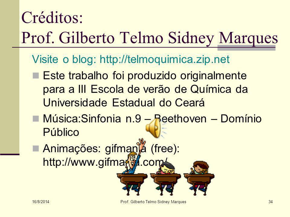 Créditos: Prof. Gilberto Telmo Sidney Marques