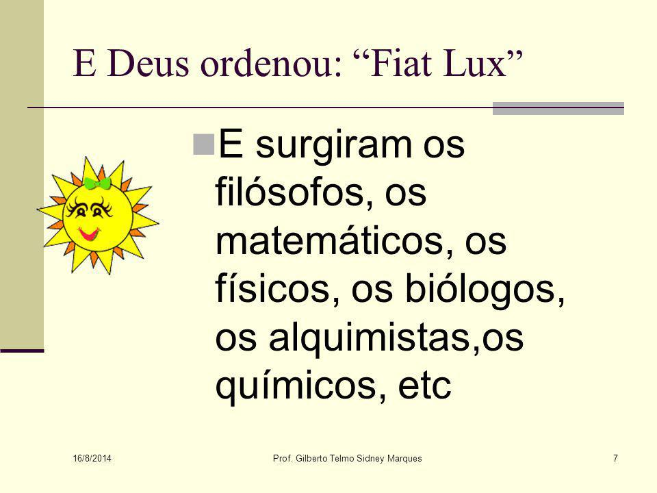 E Deus ordenou: Fiat Lux