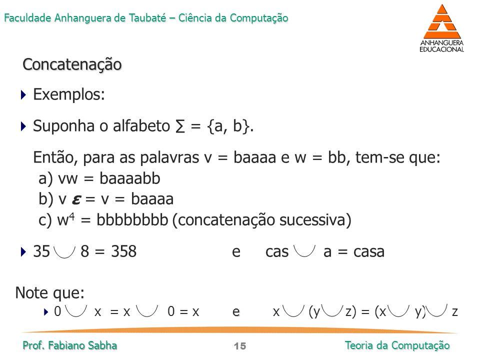 Suponha o alfabeto ∑ = {a, b}.