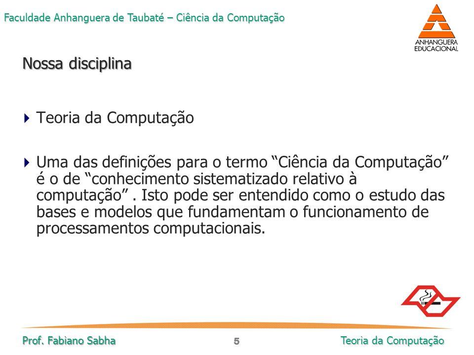 Nossa disciplina Teoria da Computação.