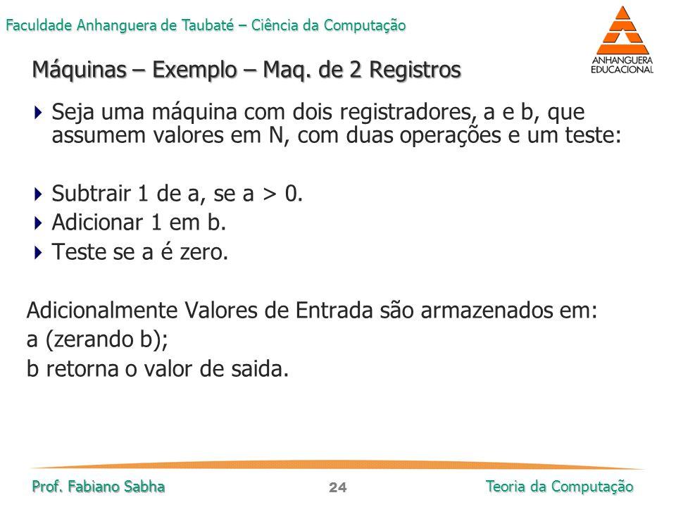 Máquinas – Exemplo – Maq. de 2 Registros