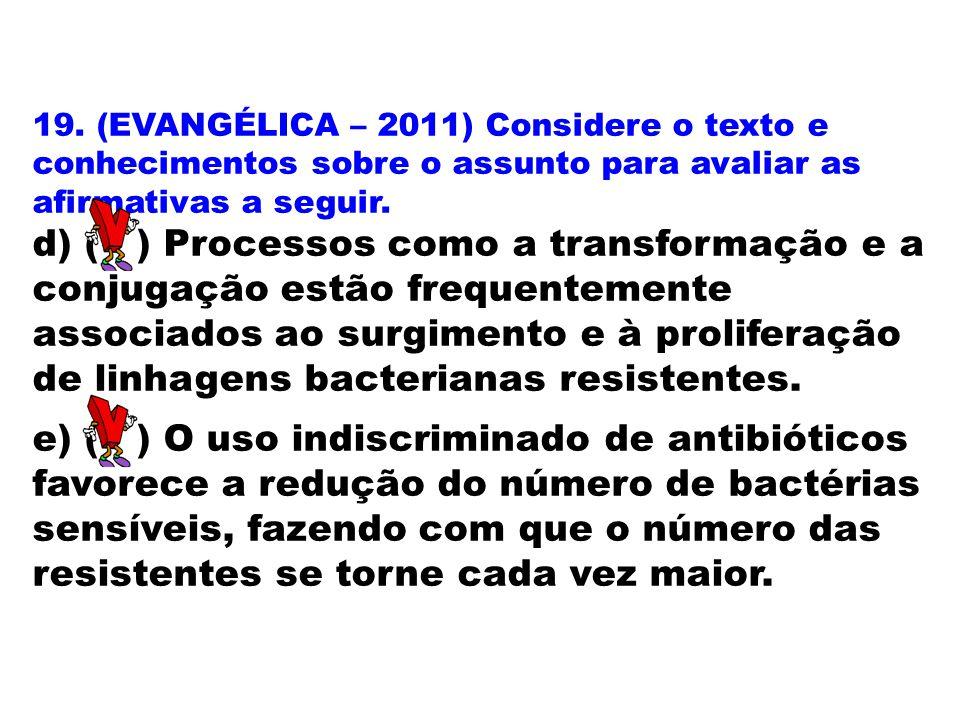 19. (EVANGÉLICA – 2011) Considere o texto e conhecimentos sobre o assunto para avaliar as afirmativas a seguir.