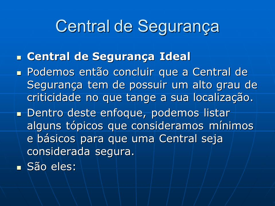 Central de Segurança Central de Segurança Ideal