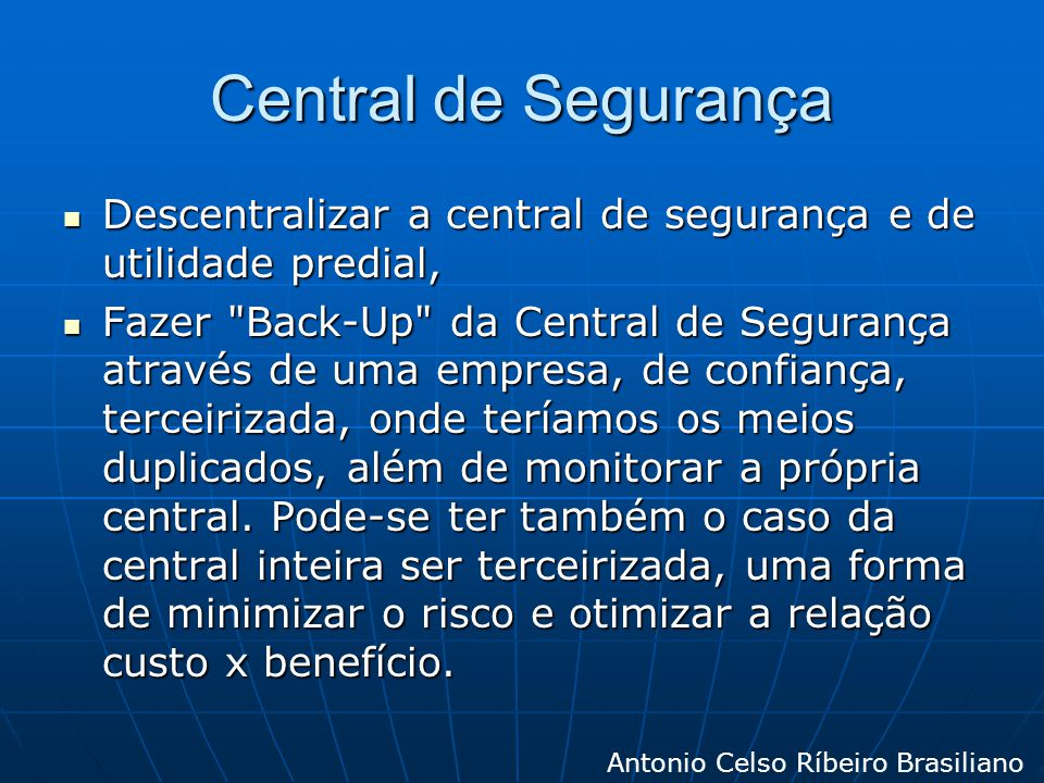 Central de Segurança Descentralizar a central de segurança e de utilidade predial,