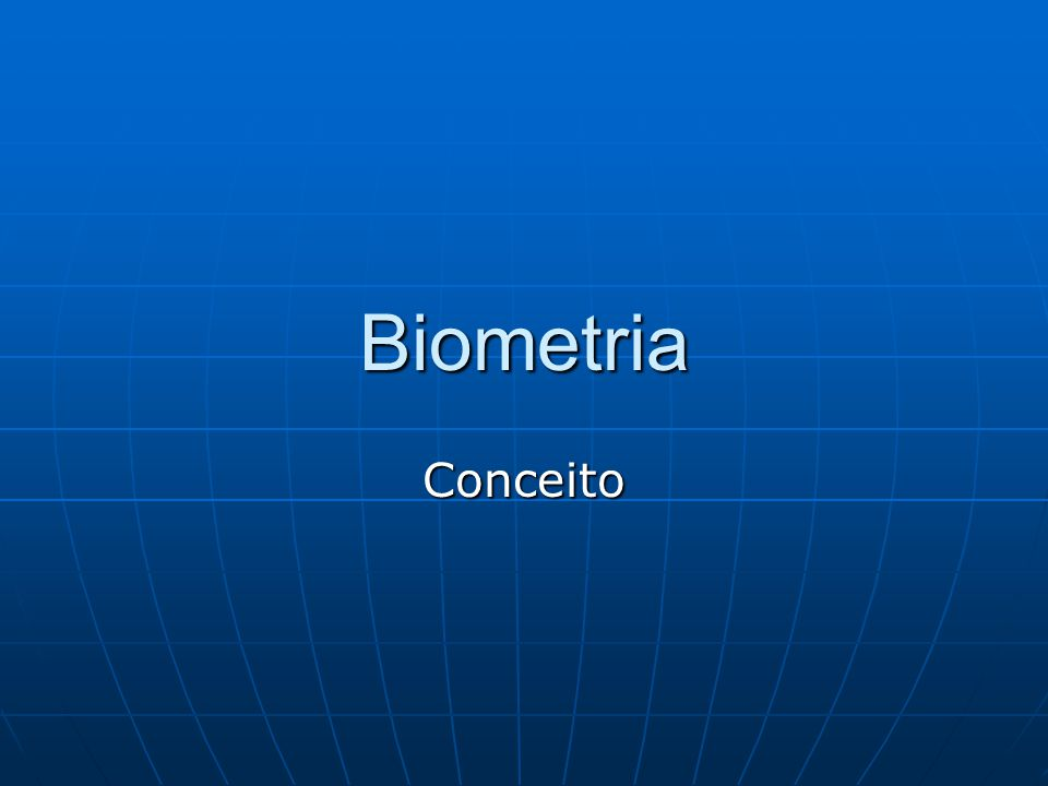 Biometria Conceito
