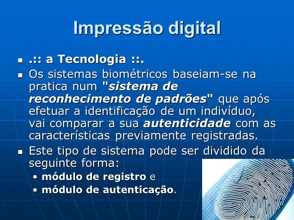 Impressão digital .:: a Tecnologia ::.