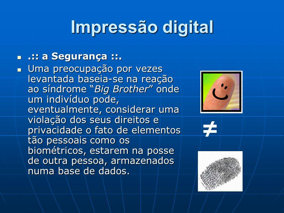 ≠ Impressão digital .:: a Segurança ::.