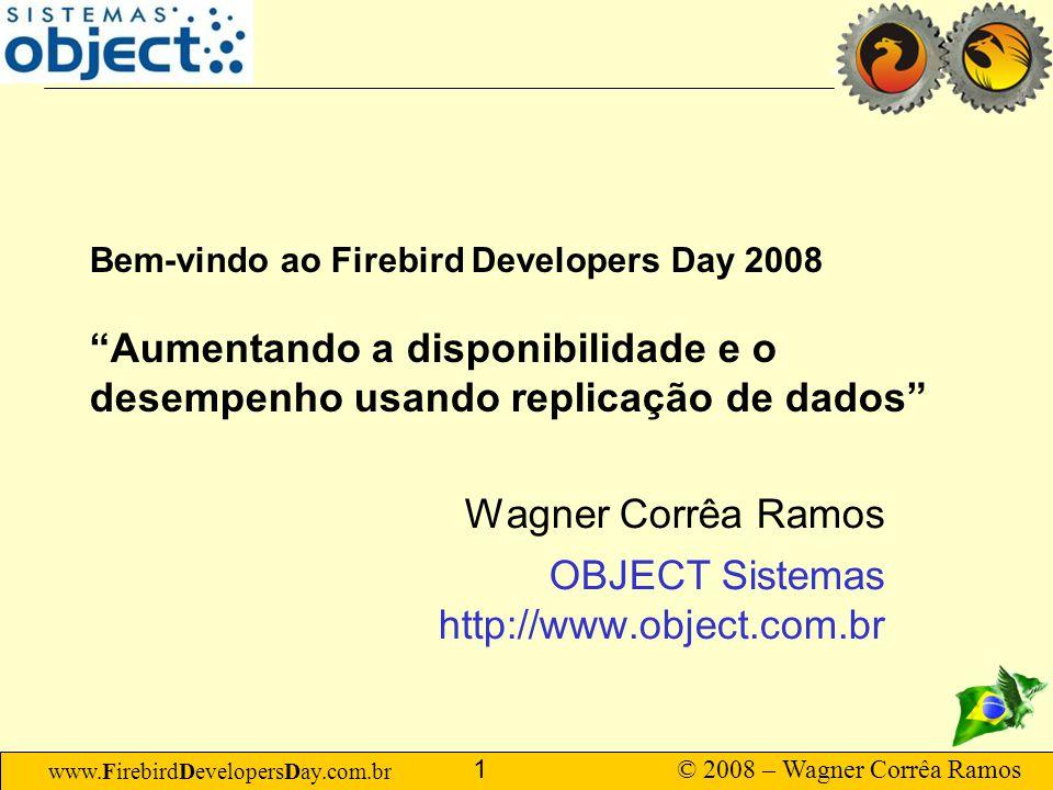 Wagner Corrêa Ramos OBJECT Sistemas http://www.object.com.br